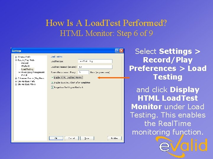 How Is A Load. Test Performed? HTML Monitor: Step 6 of 9 Select Settings