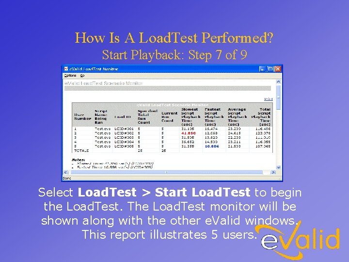 How Is A Load. Test Performed? Start Playback: Step 7 of 9 Select Load.