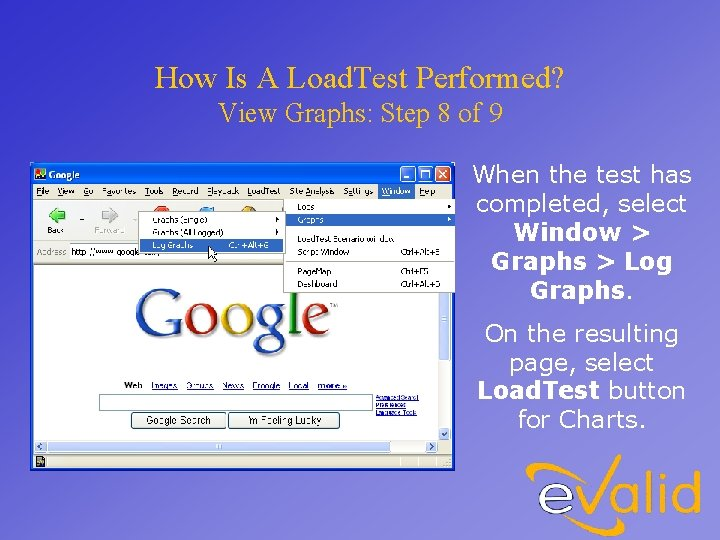How Is A Load. Test Performed? View Graphs: Step 8 of 9 When the