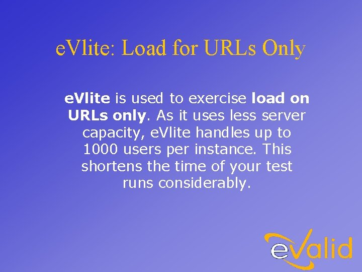 e. Vlite: Load for URLs Only e. Vlite is used to exercise load on