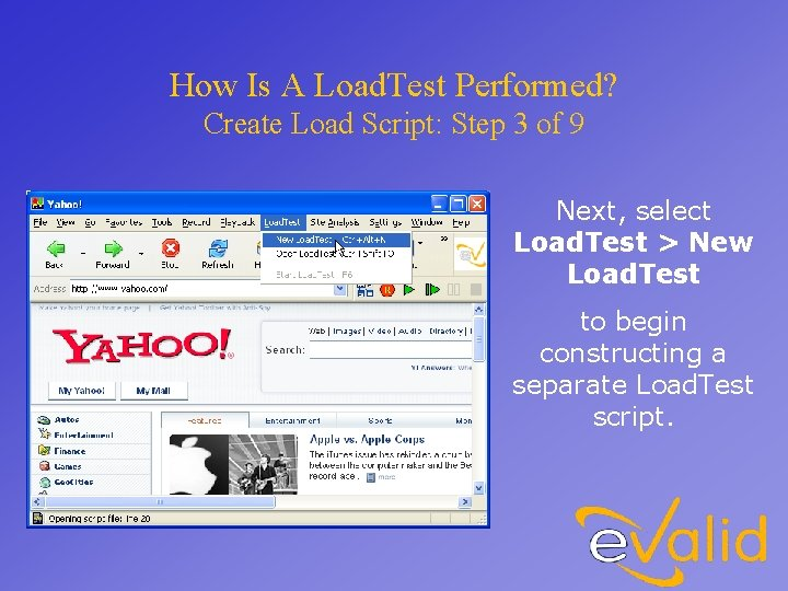 How Is A Load. Test Performed? Create Load Script: Step 3 of 9 Next,
