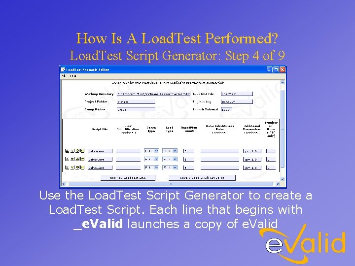 How Is A Load. Test Performed? Load. Test Script Generator: Step 4 of 9