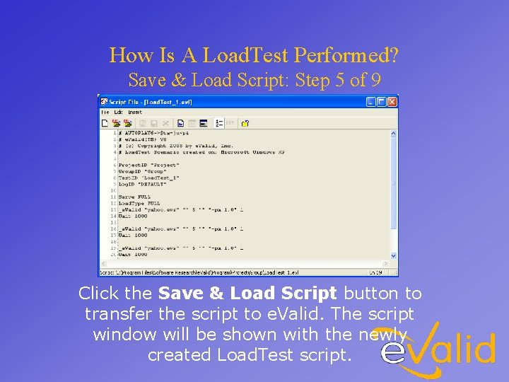 How Is A Load. Test Performed? Save & Load Script: Step 5 of 9