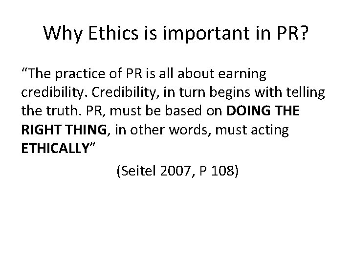 """Why Ethics is important in PR? """"The practice of PR is all about earning"""