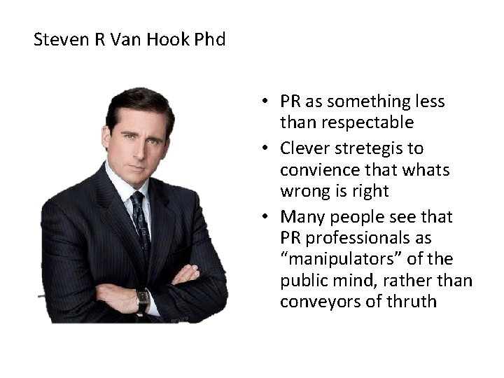 Steven R Van Hook Phd • PR as something less than respectable • Clever