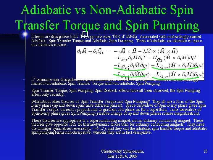 Adiabatic vs Non-Adiabatic Spin Transfer Torque and Spin Pumping � • L terms are
