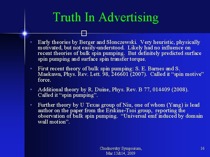 Truth In Advertising � • Early theories by Berger and Slonczewski. Very heuristic, physically