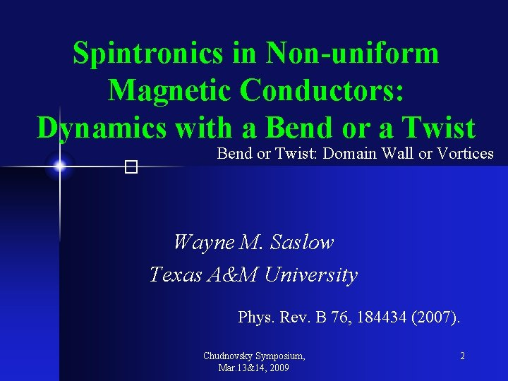 Spintronics in Non-uniform Magnetic Conductors: Dynamics with a Bend or a Twist � Bend