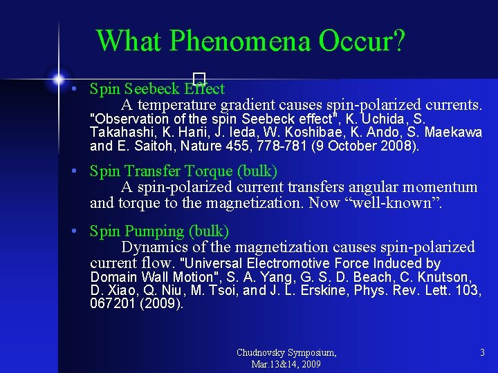 What Phenomena Occur? � • Spin Seebeck Effect A temperature gradient causes spin-polarized currents.