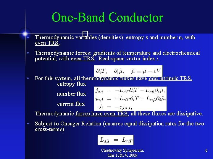 One-Band Conductor � • Thermodynamic variables (densities): entropy s and number n, with even