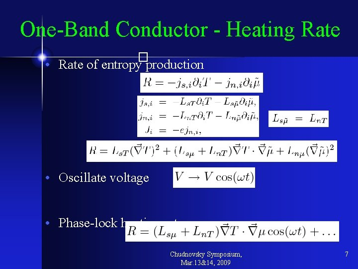 One-Band Conductor - Heating Rate � • Rate of entropy production • Oscillate voltage