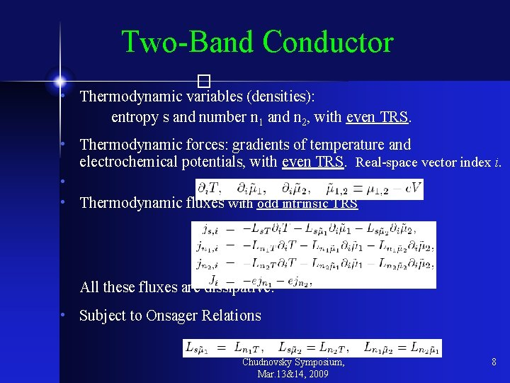 Two-Band Conductor � • Thermodynamic variables (densities): entropy s and number n 1 and