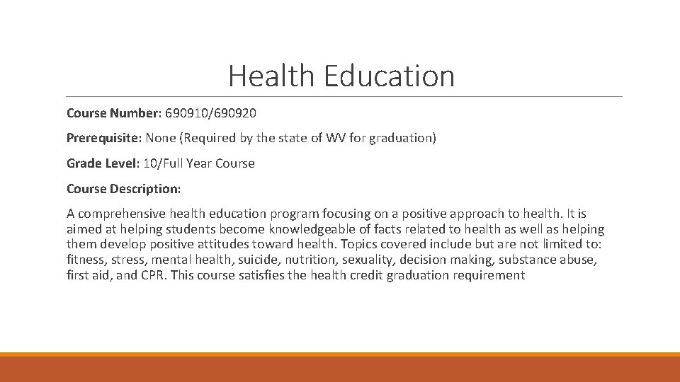 Health Education Course Number: 690910/690920 Prerequisite: None (Required by the state of WV for