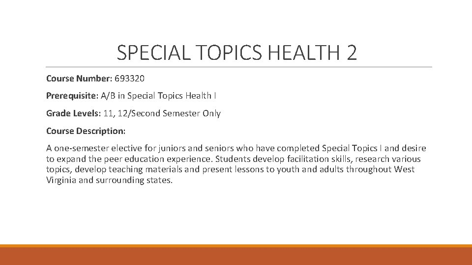 SPECIAL TOPICS HEALTH 2 Course Number: 693320 Prerequisite: A/B in Special Topics Health I