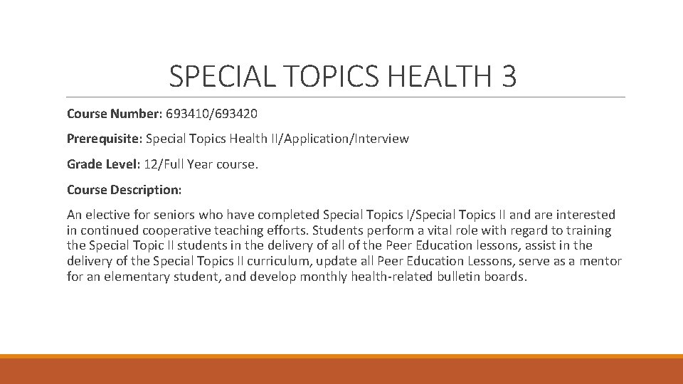 SPECIAL TOPICS HEALTH 3 Course Number: 693410/693420 Prerequisite: Special Topics Health II/Application/Interview Grade Level: