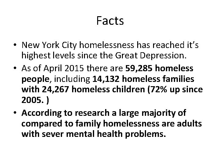 Facts • New York City homelessness has reached it's highest levels since the Great