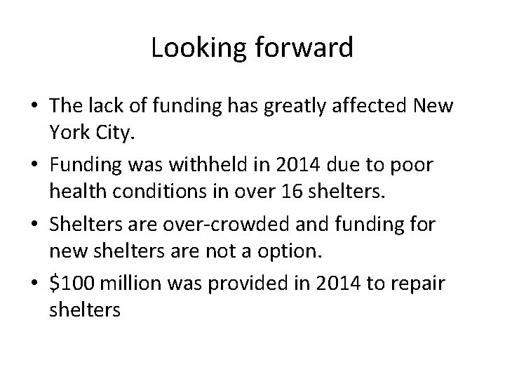 Looking forward • The lack of funding has greatly affected New York City. •