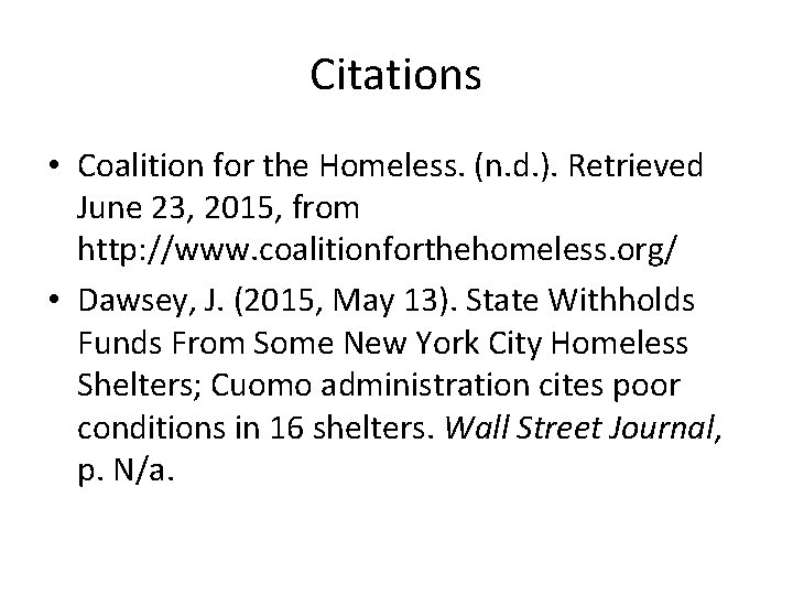 Citations • Coalition for the Homeless. (n. d. ). Retrieved June 23, 2015, from