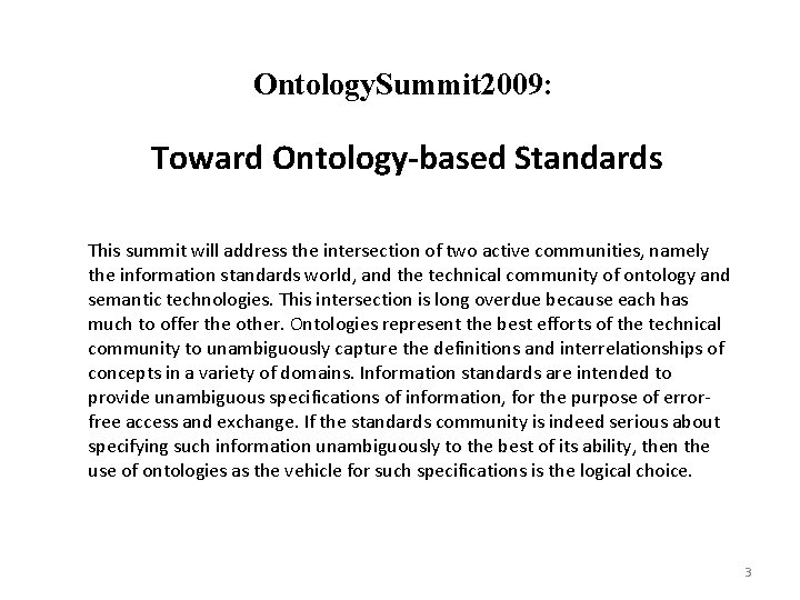 Ontology. Summit 2009: Toward Ontology-based Standards This summit will address the intersection of two
