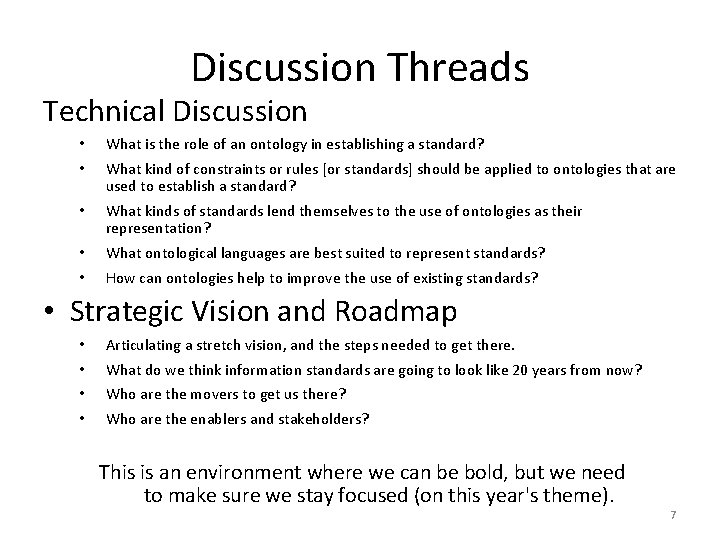 Discussion Threads Technical Discussion • What is the role of an ontology in establishing