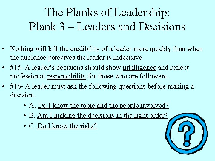 The Planks of Leadership: Plank 3 – Leaders and Decisions • Nothing will kill