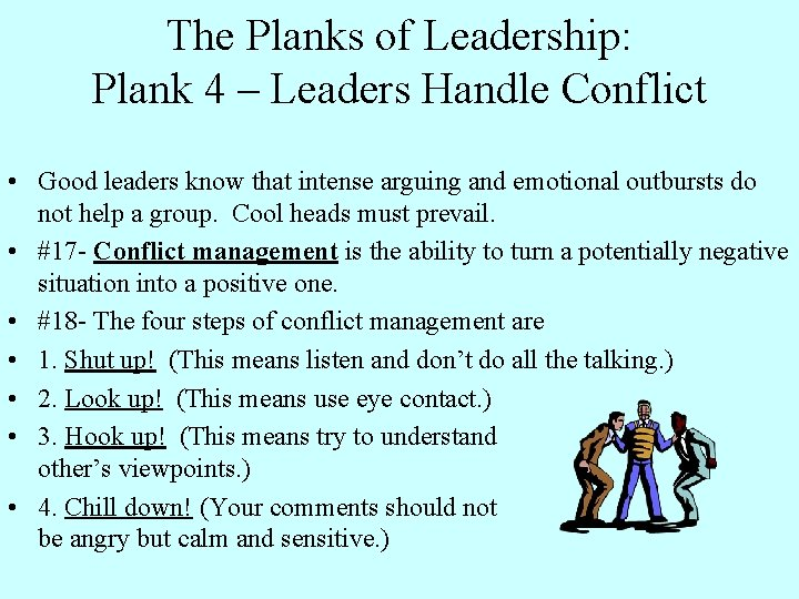 The Planks of Leadership: Plank 4 – Leaders Handle Conflict • Good leaders know