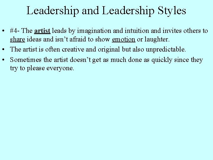 Leadership and Leadership Styles • #4 - The artist leads by imagination and intuition