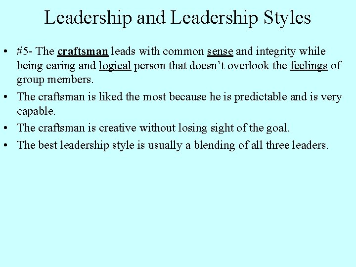 Leadership and Leadership Styles • #5 - The craftsman leads with common sense and