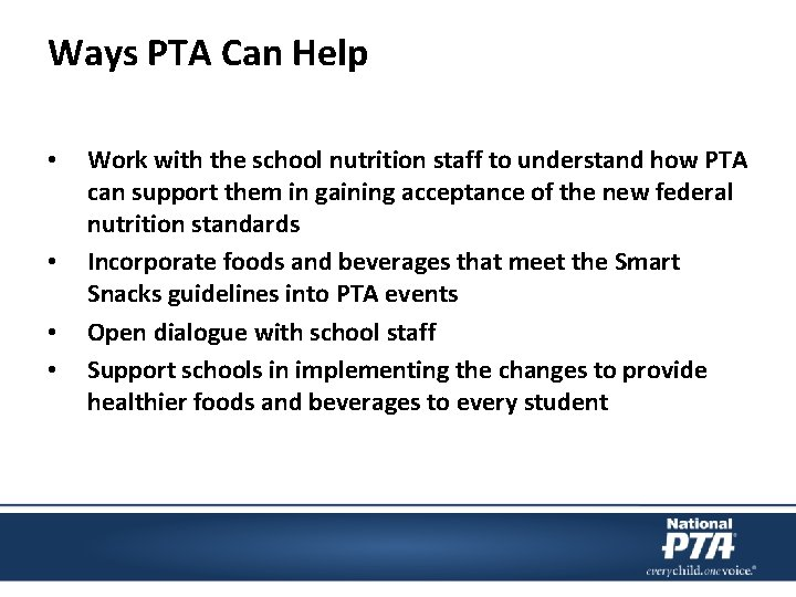 Ways PTA Can Help • • Work with the school nutrition staff to understand