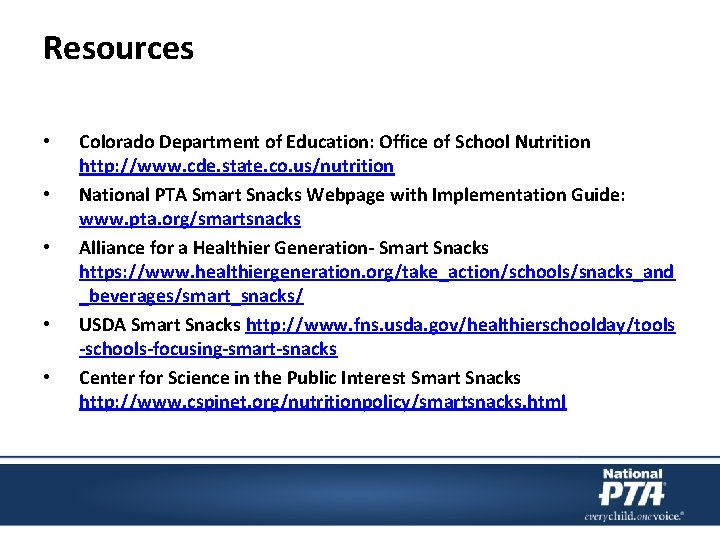 Resources • • • Colorado Department of Education: Office of School Nutrition http: //www.