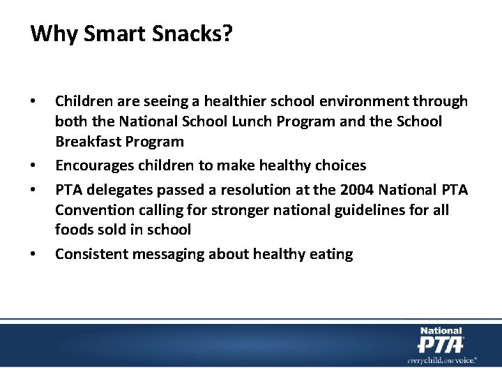 Why Smart Snacks? • • Children are seeing a healthier school environment through both