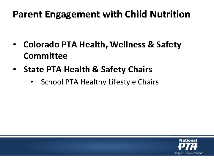 Parent Engagement with Child Nutrition • Colorado PTA Health, Wellness & Safety Committee •