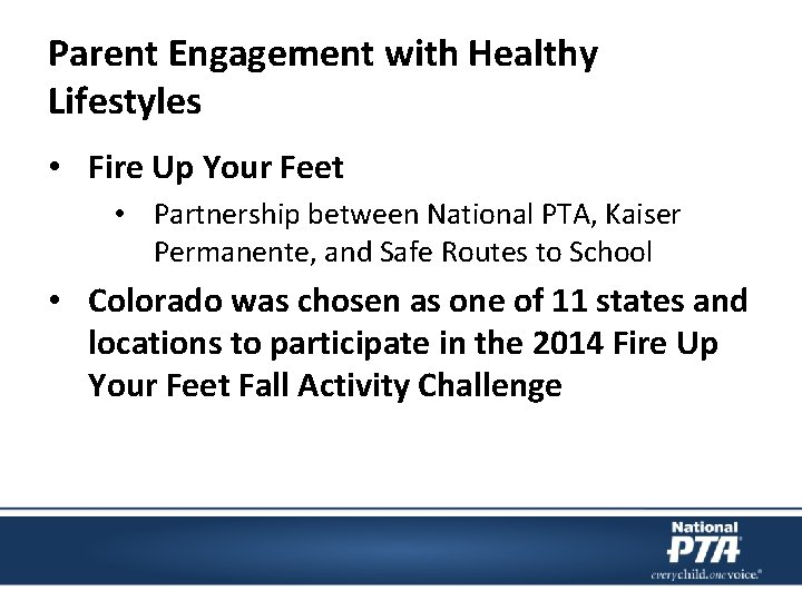 Parent Engagement with Healthy Lifestyles • Fire Up Your Feet • Partnership between National