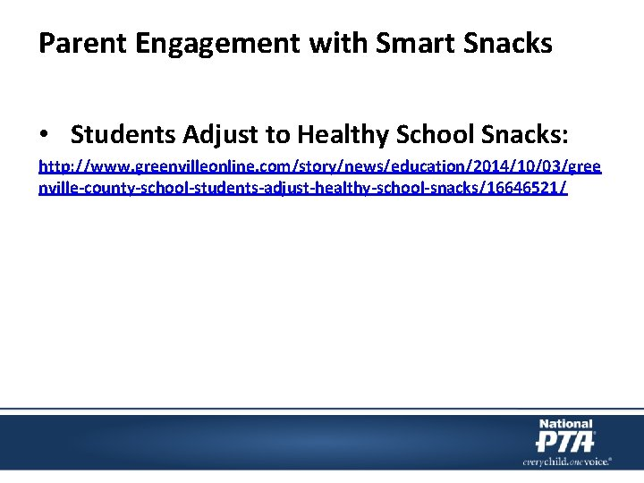Parent Engagement with Smart Snacks • Students Adjust to Healthy School Snacks: http: //www.