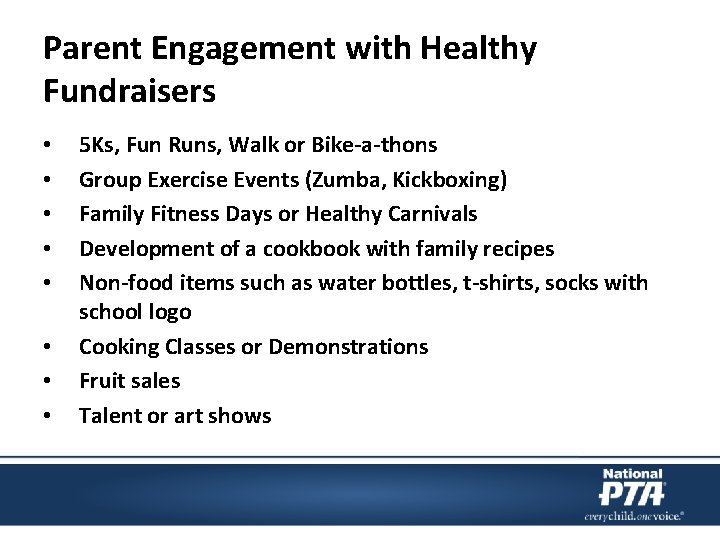 Parent Engagement with Healthy Fundraisers • • 5 Ks, Fun Runs, Walk or Bike-a-thons