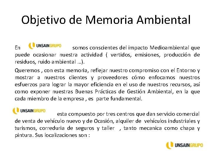 Objetivo de Memoria Ambiental En somos conscientes del impacto Medioambiental que puede ocasionar nuestra