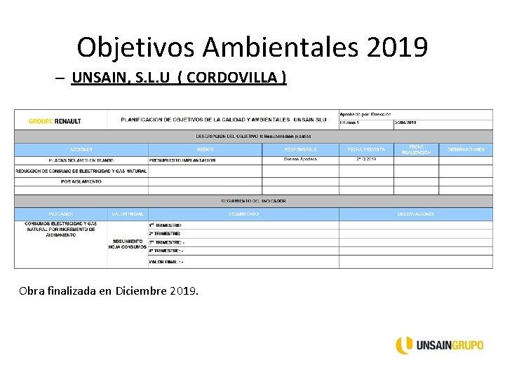 Objetivos Ambientales 2019 – UNSAIN, S. L. U ( CORDOVILLA ) Obra finalizada en