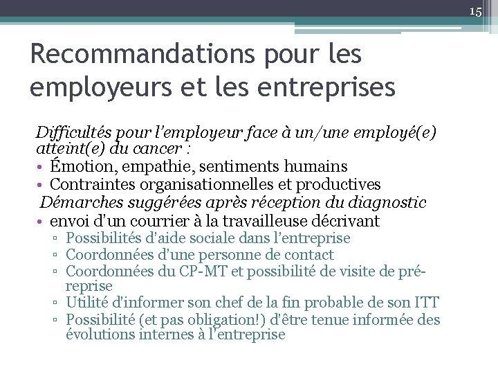 15 Recommandations pour les employeurs et les entreprises Difficultés pour l'employeur face à un/une