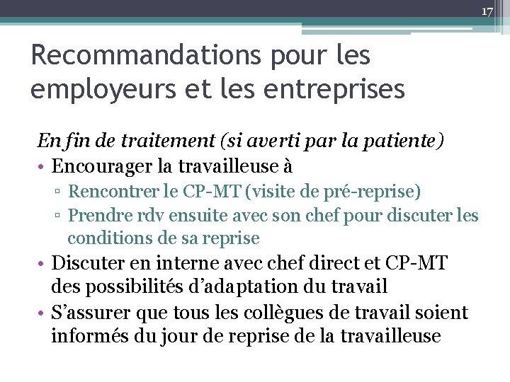 17 Recommandations pour les employeurs et les entreprises En fin de traitement (si averti