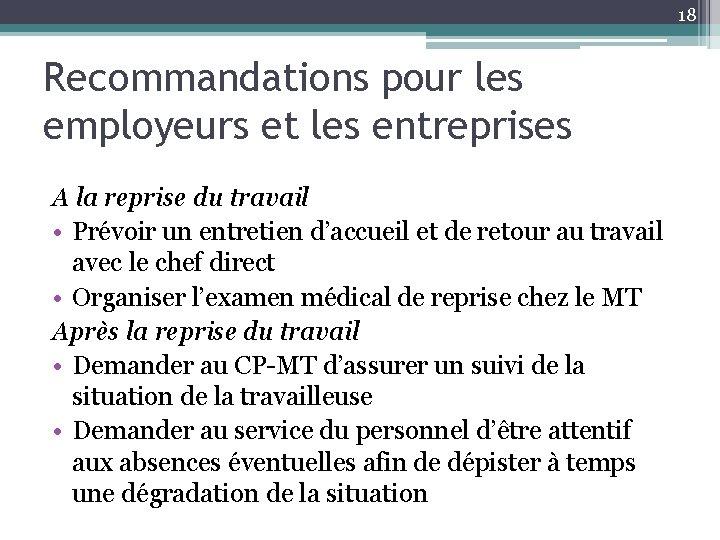 18 Recommandations pour les employeurs et les entreprises A la reprise du travail •