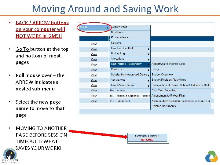 Moving Around and Saving Work • BACK / ARROW buttons on your computer will