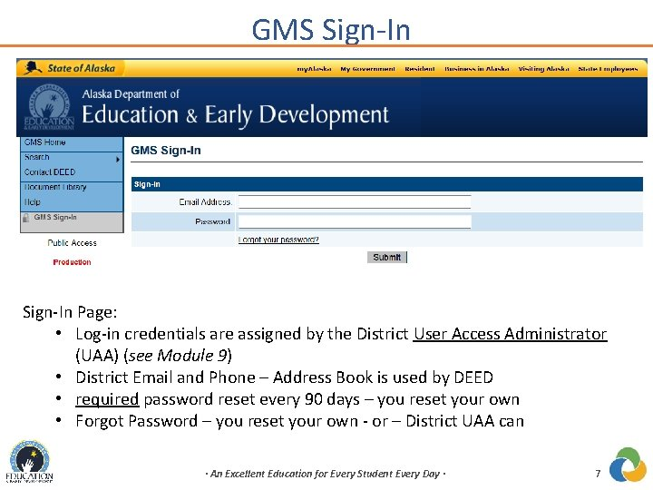 GMS Sign-In Page: • Log-in credentials are assigned by the District User Access Administrator