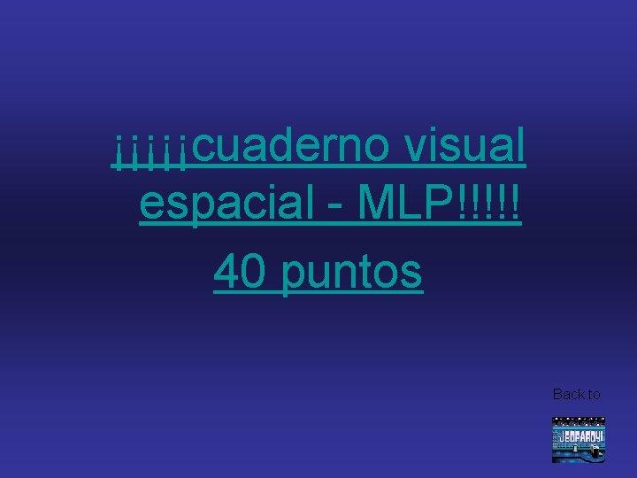 ¡¡¡¡¡cuaderno visual espacial - MLP!!!!! 40 puntos Back to
