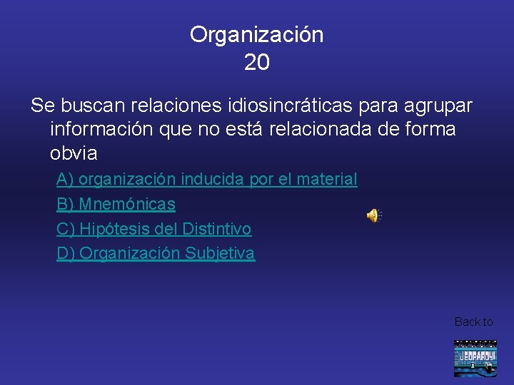 Organización 20 Se buscan relaciones idiosincráticas para agrupar información que no está relacionada de