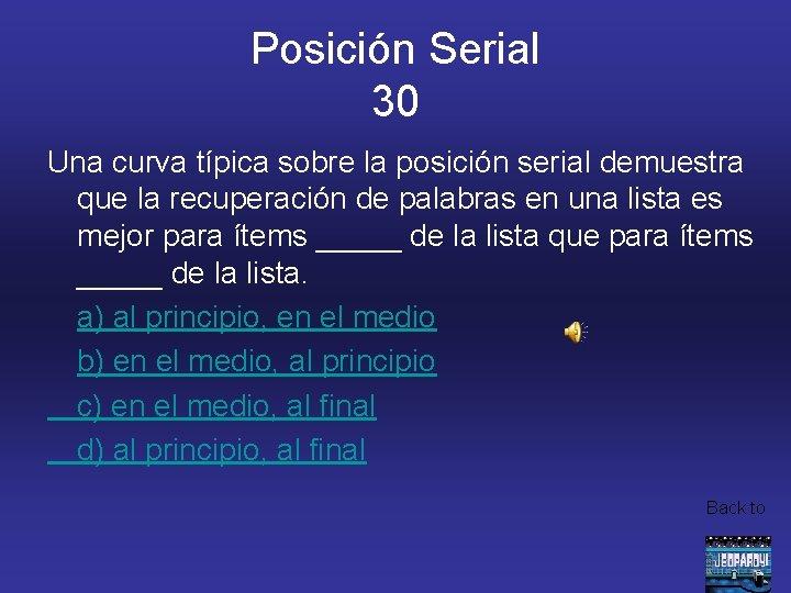 Posición Serial 30 Una curva típica sobre la posición serial demuestra que la recuperación