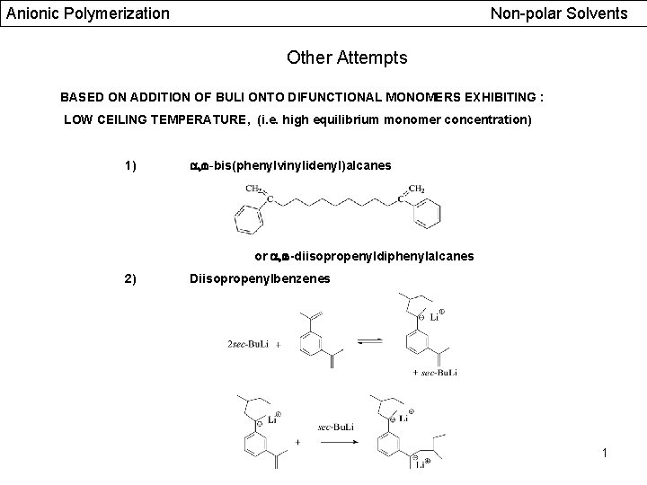 Anionic Polymerization Non-polar Solvents Other Attempts BASED ON ADDITION OF BULI ONTO DIFUNCTIONAL MONOMERS