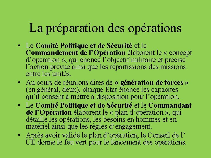 La préparation des opérations • Le Comité Politique et de Sécurité et le Commandement