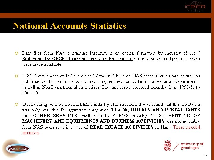 National Accounts Statistics Data files from NAS containing information on capital formation by industry