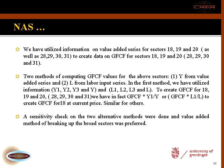 NAS … We have utilized information on value added series for sectors 18, 19