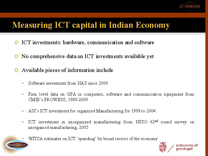 Measuring ICT capital in Indian Economy ICT investments: hardware, communication and software No comprehensive